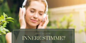 Hörst Du Deine innere Stimme?